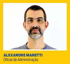Alexandre Manetti, Oficial de Administração