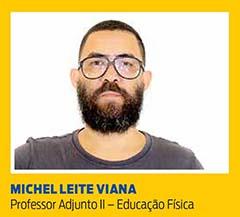 Michel Leite Viana, Professor Adjunto II – Educação Física