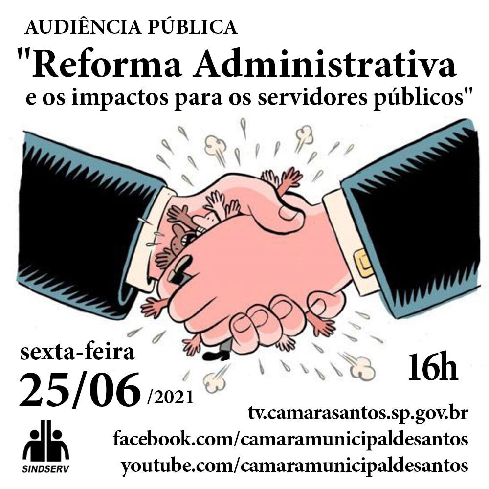 """AUDIÊNCIA PÚBLICA: """"Reforma Administrativa e os impactos para os servidores públicos"""". Hoje (25/06, sexta-feira) às 16h. https://tv.camarasantos.sp.gov.br https://www.facebook.com/camaramunicipaldesantos https://www.youtube.com/camaramunicipaldesantos"""