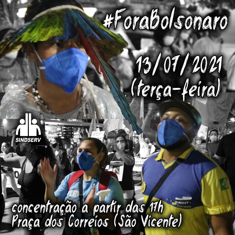 Ato FORA BOLSONARO E MOURÃO. 13/07 (terça-feira), concentração a partir das 17h na Praça dos Correios em São Vicente.