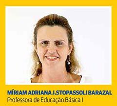 Míriam Adriana Joaquim Stopassoli Barazal, Professora de Educação Básica I