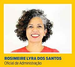 Rosimeire Lyra dos Santos, Oficial de Administração