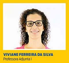 Viviane Ferreira da Silva, Professora Adjunta I