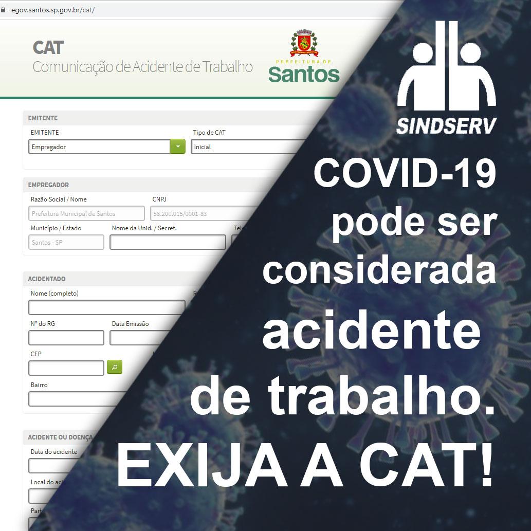 COVID-19 pode ser considerada acidente de trabalho. EXIJA A CAT!