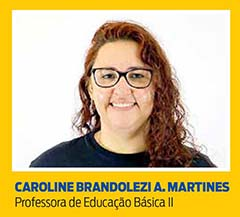 Caroline Brandolezi Assunção Martines, Professora de Educação Básica II