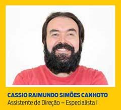 Cassio Raimundo Simões Canhoto, Assistente de Direção – Especialista I