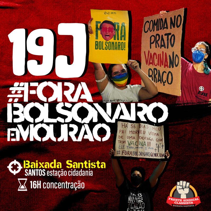 19J #ForaBolsonaroEmourão. 19/06/2021 (sábado), concentração às 16h em frente à Estação da Cidadania (esquina da Av. Ana Costa com a Av. Francisco Glicério)