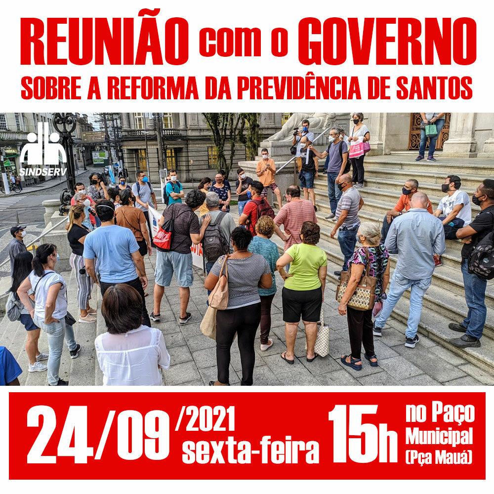 Reunião com o governo sobre a Reforma da Previdência de Santos: 24/09 (sexta-feira) às 15h no Paço Municipal
